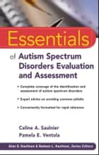 Essentials of Autism Spectrum Disorders Evaluation and Assessment ebook by Celine A. Saulnier,Pamela E. Ventola