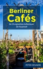 Berliner Cafés ebook by Peter Devaere