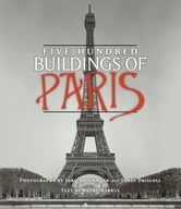 Five Hundred Buildings of Paris ebook by Kathy Borrus
