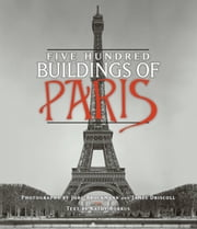 Five Hundred Buildings of Paris ebook by Kathy Borrus,Jorg Brockmann,James Driscoll