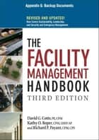 The Facility Management Handbook, Appendix G ebook by David G. COTTS