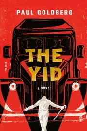 The Yid - A Novel ebook by Paul Goldberg