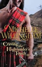 Craving the Highlander's Touch ebook by