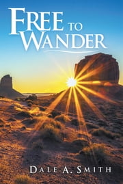 Free to Wander ebook by Dale A. Smith