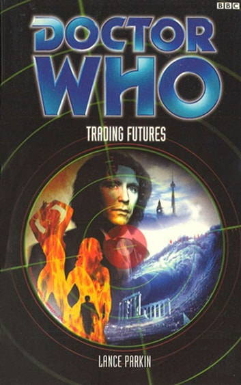 Doctor Who: Trading Futures 電子書籍 by Lance Parkin
