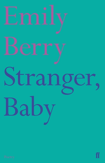 Stranger, Baby ebook by Emily Berry