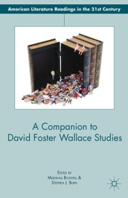 A Companion to David Foster Wallace Studies ebook by M. Boswell,S. Burn