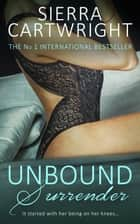 Unbound Surrender ebook by Sierra Cartwright