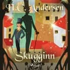 Skugginn audiobook by H.c. Andersen
