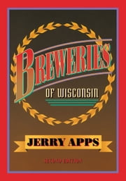 Breweries of Wisconsin ebook by Apps, Jerry