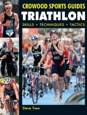 Triathlon - Skills Techniques Tactics ebook by Steve Trew