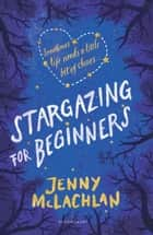 Stargazing for Beginners ebook by Jenny McLachlan