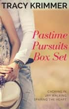 Pastime Pursuits Box Set ebook by Tracy Krimmer