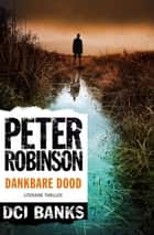 Dankbare dood ebook by Peter Robinson, Valérie Janssen