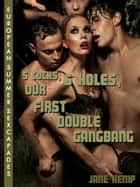 Five Cocks and Six Holes: Our First Double Gangbang (European Summer Sexcapades 5) ebook by Jane Kemp
