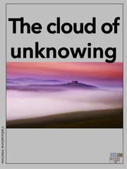 The Cloud of Unknowing ebook by anonymous