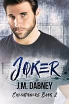 Joker ebook by J.M. Dabney