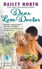 Dear Love Doctor ebook by Hailey North