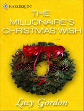 The Millionaire's Christmas Wish ebook by Lucy Gordon