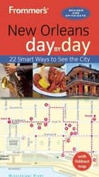 Frommer's New Orleans day by day ebook by Diana K. Schwam