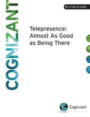 Telepresence Systems at Cognizant - Almost as Good as Being There ebook by Alan Alper