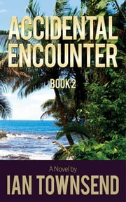 Accidental Encounter ebook by Ian Townsend