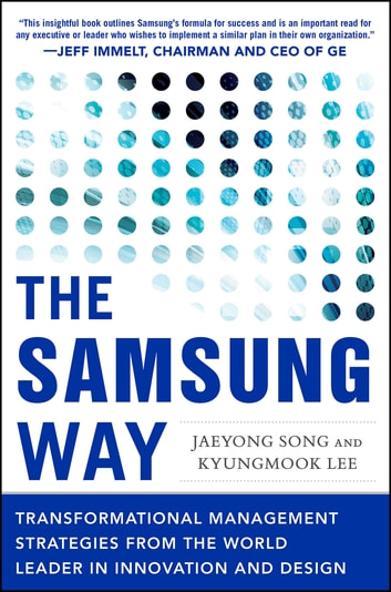 The samsung way transformational management strategies from the the samsung way transformational management strategies from the world leader in innovation and design ebook fandeluxe Gallery