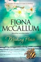 Making Peace ebook by Fiona McCallum