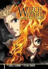 Witch & Wizard: The Manga, Vol. 1 ebook by James Patterson,Gabrielle Charbonnet,Svetlana Chmakova