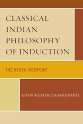 Classical Indian Philosophy of Induction - The Nyaya Viewpoint ebook by Kisor Kumar Chakrabarti