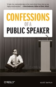 Confessions of a Public Speaker ebook by Scott Berkun