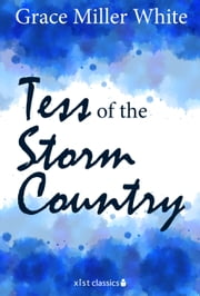 Tess of the Storm Country ebook by Grace Miller White