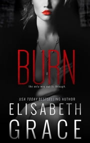 BURN ebook by Elisabeth Grace
