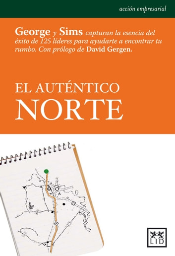 El auténtico norte ebook by Bill George,Peter Sims