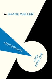 Modernism and Nihilism ebook by Shane Weller