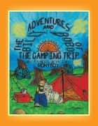 "The Adventures of Billy and Bobo - ""The Camping Trip"" ebook by PonyBoy"