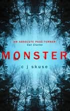 Monster: The perfect boarding school thriller to keep you up all night ebook by C.J. Skuse