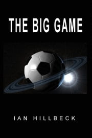 The Big Game ebook by Ian Hillbeck