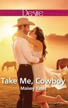 Take Me, Cowboy (A Copper Ridge Desire 1) ebook by