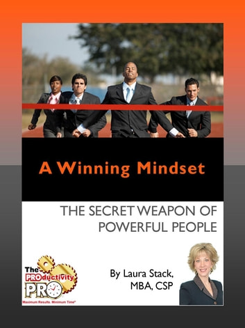 A Winning Mindset - The Secret Weapon of Powerful People ebook by Laura Stack