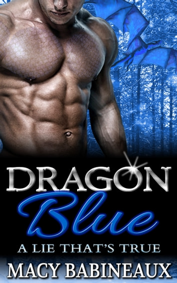 Dragon Blue - A Lie That's True ebook by Macy Babineaux