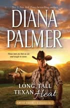 Long, Tall, Texan Heat - 3 Book Box Set ebook by Diana Palmer