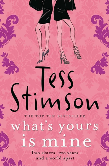What's Yours is Mine eBook by Tess Stimson