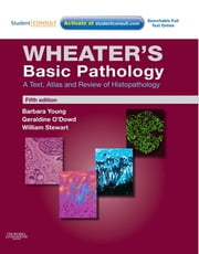 Wheater's Basic Pathology: A Text, Atlas and Review of Histopathology ebook by Barbara Young,Geraldine O'Dowd,William Stewart