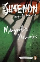 Maigret's Memoirs - Inspector Maigret #35 ebook by Georges Simenon, Howard Curtis