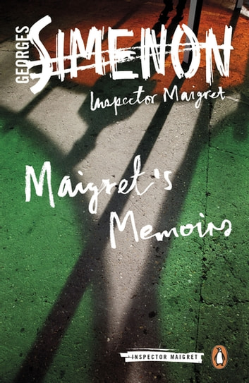 Maigret's Memoirs - Inspector Maigret #35 eBook by Georges Simenon
