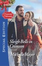 Sleigh Bells in Crimson ebook by Michelle Major