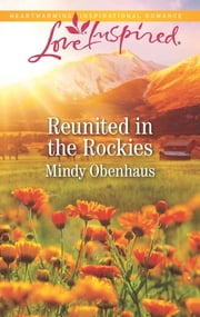 Reunited in the Rockies ebook by Mindy Obenhaus