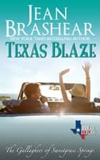 Texas Blaze - (The Gallaghers of Sweetgrass Springs #5) ebook by Jean Brashear