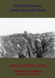 Duty And Service: Letters From The Front. ebook by Captain Lionel William Crouch